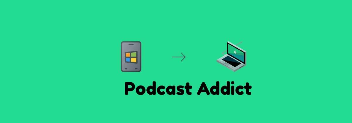 Podcast Addict App For PC & Mac | Free Download