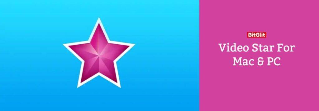 video star app for pc and mac